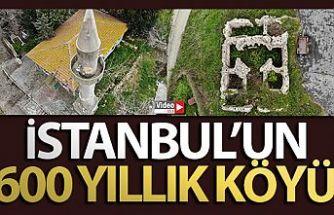 İstanbul'un 600 yıllık köyü