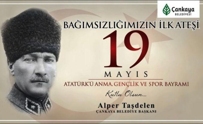 """Çankaya Belediye Başkanı Taşdelen'den """"19 Mayıs"""" mesajı"""